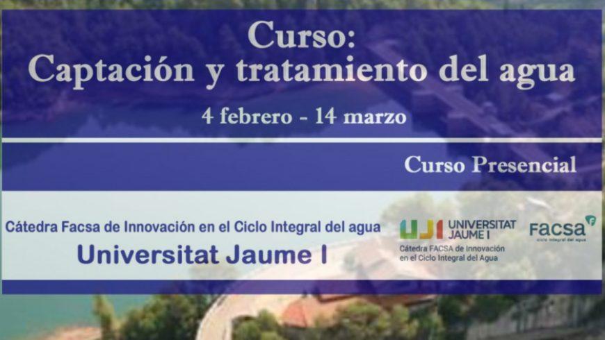 La Cátedra FACSA-UJI lanza una nueva edición del curso 'Captación y tratamiento de agua'