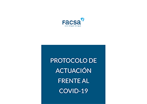 FACSA actualiza el Protocolo de actuación frente al COVID-19 para incorporar las últimas novedades normativas y enfatizar en los riesgos y Equipos de Protección Individual